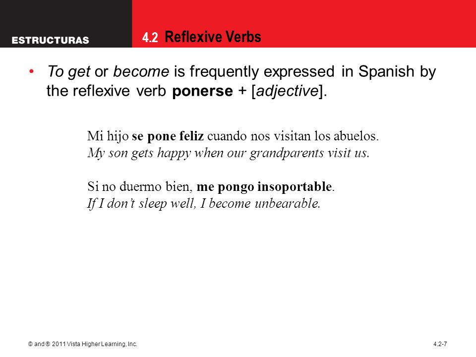 09/28/09 To get or become is frequently expressed in Spanish by the reflexive verb ponerse + [adjective].